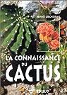 La connaissance du cactus : 150 questions-réponses par Grandjean