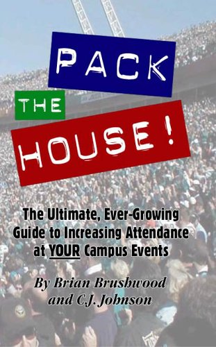 Read Online Pack the House!  The Ultimate, Ever-Growing Guide to Increasing Attendance at YOUR Campus Events pdf