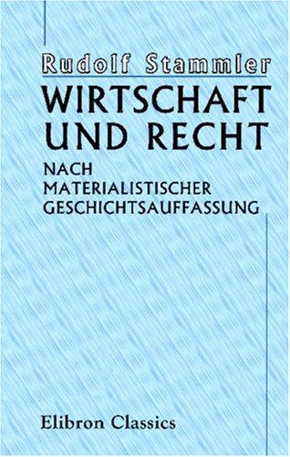 Download Wirtschaft und Recht nach materialistischer Geschichtsauffassung (German Edition) PDF