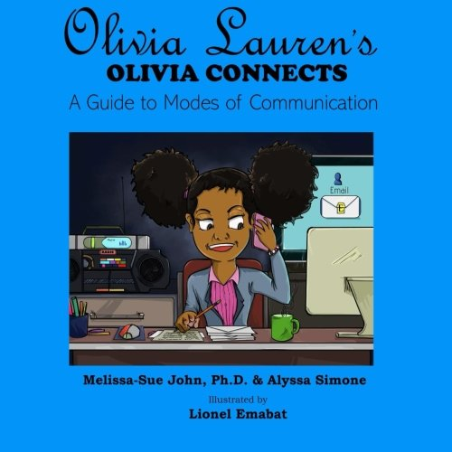 Olivia Connects: A Guide to Modes of Communication (Olivia Lauren) (Volume 4)