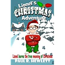 Lionel's Christmas Adventure: Lionel Learns the True Meaning of Christmas by Paul R. Hewlett (2012-11-15)