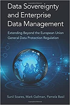 Data Sovereignty and Enterprise Data Management: Extending Beyond the European Union General Data Protection Regulation