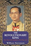 "Front cover for the book The Revolutionary King: The True-life Sequel to ""The King and I"" by William Stevenson"
