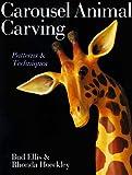Carousel Animal Carving, Frank Ellis and Rhonda Hoeckley, 0806903058