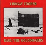 Rags/Golddiggers by Lindsay Cooper (2004-03-02)