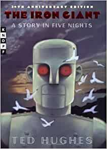 the iron giant ted hughes The iron giant, directed by brad bird, is an animated adaptation of ted hughes's fable which recruits it for a role in hollywood's continuing attempts to re-mythologize the 1950s according to progressive notions.