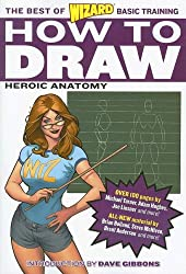How to Draw: Heroic Anatomy (The Best of Wizard Basic Training)