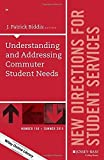 Understanding and Addressing Commuter Student Needs: New Directions for Student Services, Number 150 (J-B SS Single Issue Student Services) by Biddix J. Patrick (2015-06-29) Paperback