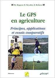 Le GPS en agriculture : Principes, applications et essais comparatifs (Références)
