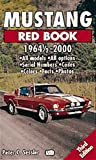 Mustang Red Book 1964 to 2000 (Motorbooks International Red Book Series)