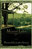 Mirror Lake, Thomas Christopher Greene, 1476766878