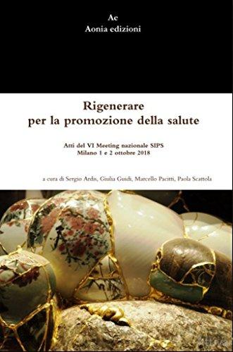 finest selection 4a7ce d8e9c Rigenerare per la promozione della salute: Atti del VI ...