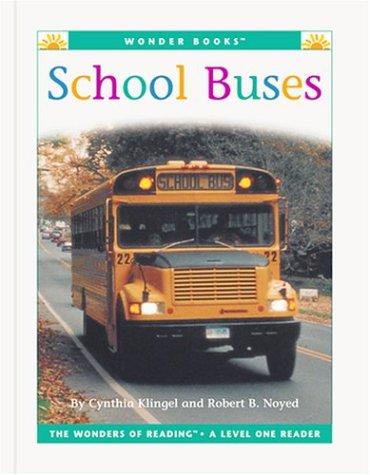 School Buses (Wonder Books Level 1 Transportation) Library Binding – July 1, 2000 Cynthia Fitterer Klingel Robert B. Noyed The Childs World Inc 1567668070