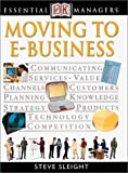 Moving to e-Business, Steve Sleight, 0789471469