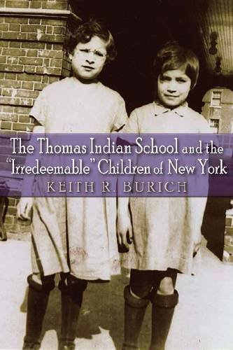 """The Thomas Indian School And The """"Irredeemable"""" Children Of New York (The Iroquois And Their Neighbors)"""