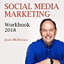 Social Media Marketing Workbook: 2018: How to Use Social Media for Business Audiobook by Jason McDonald PhD Narrated by Michael Puttonen