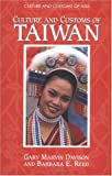 Culture and Customs of Taiwan, Barbara E. Reed and Gary Marvin Davison, 0313302987