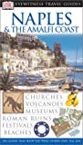 Naples and the Amalfi Coast - Eyewitness Travel Guides, Dorling Kindersley Publishing Staff, 0789495694