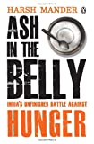 Ash in the Belly, Harsh Mander, 0143419587