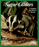Sugar Gliders (Complete Pet Owner's Manuals)