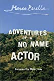 Adventures of a No Name Actor, Marco Perella, 1582341559