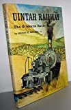Uintah Railway: The Gilsonite Route