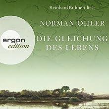 Die Gleichung des Lebens Hörbuch von Norman Ohler Gesprochen von: Reinhard Kuhnert
