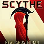 Scythe Audiobook by Neal Shusterman Narrated by Greg Tremblay