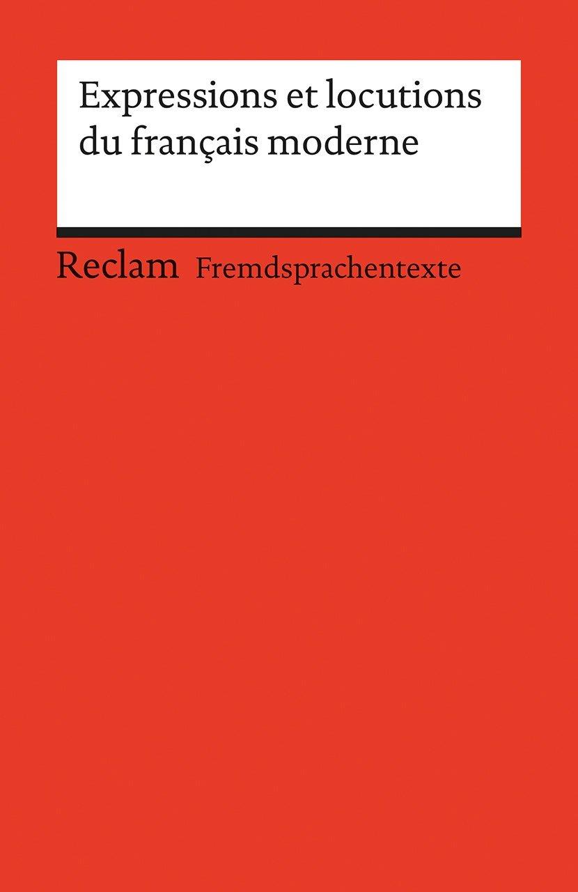 expressions-et-locutions-du-franais-moderne-b1-ger-reclams-universal-bibliothek