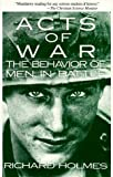 Book cover for Acts of War: Behavior of Men in Battle
