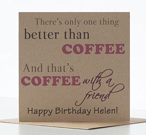 Personalised Coffee Birthday Card For A Friend Special Or Best