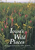 Iowa's Wild Places, Carl Kurtz, 0813821614