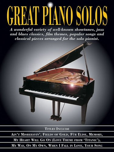 Great Piano Solos: Showtunes, Jazz & Blues, Film Themes, Pop Songs & Classical (Great Piano Players)
