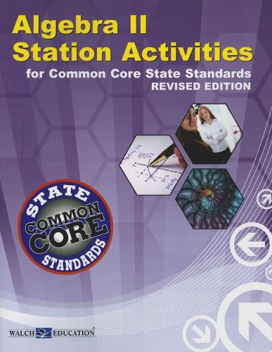 Common Core State Standards Station Activities for Algebra II, Revised Edition