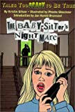 The Baby-Sitter's Nightmare : Tales Too Scary to Be True