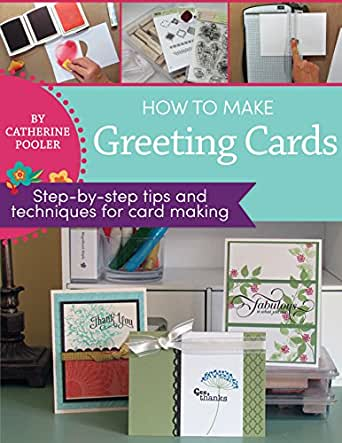Amazon How To Make Greeting Cards Step By Step Tips And