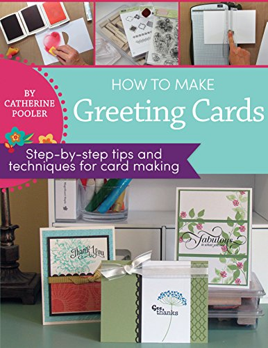 How to Make Greeting Cards: step-by-step tips and techniques for card