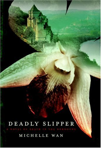 Deadly Slipper : A Novel of Death in the Dordogne
