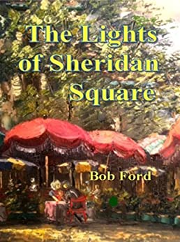 The Lights of Sheridan Square by [Ford, Bob ]