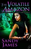 The Volatile Amazon (Alliance of the Amazons)