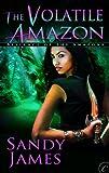The Volatile Amazon (Alliance of the Amazons)