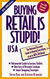 Buying Retail Is Stupid! U. S. A., Trisha King and Deborah Newmark, 0809231352