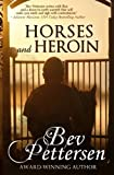 Horses and Heroin, Bev Pettersen, 0988115123