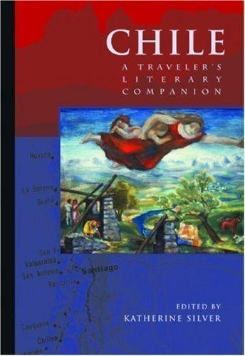 Chile: A Traveler's Literary Companion (Traveler's Literary Companions) published by Whereabouts Press (2003)