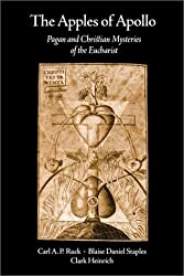 Apples of Apollo: Pagan & Christian Mysteries of the Eucharist