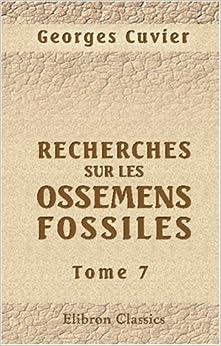 Book Recherches sur les ossemens fossiles, où l'on rétablit les caractères de plusieurs animaux dont les révolutions du globe ont détruit les espèces: Tome 7