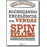 capa de Alcançando Excelência em Vendas Spin Selling. Construindo Relacionamentos de Alto Valor Para Seus Clientes