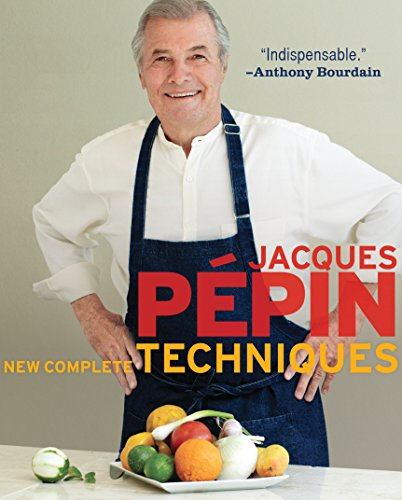 Jacques Pépin New Complete Techniques by Jacques Pépin
