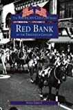 Red Bank in the Twentieth Century, Randall Gabrielan, 0752409123