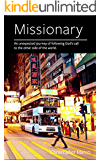 Missionary: An Unexpected Journey of Following God's Call to the Other Side of the World